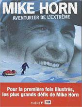 Aventurier de l'extreme, Mike Horn