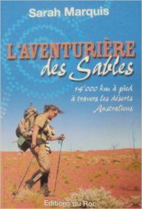 L'aventurière des sables : 14 000 km à pied à travers les déserts australiens