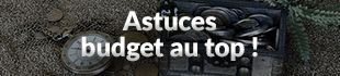 Astuces budget au top