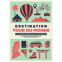 Guide Destination Tour du Monde