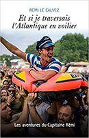 Traverser l'Atlantique en voilier - Capitaine Rémi