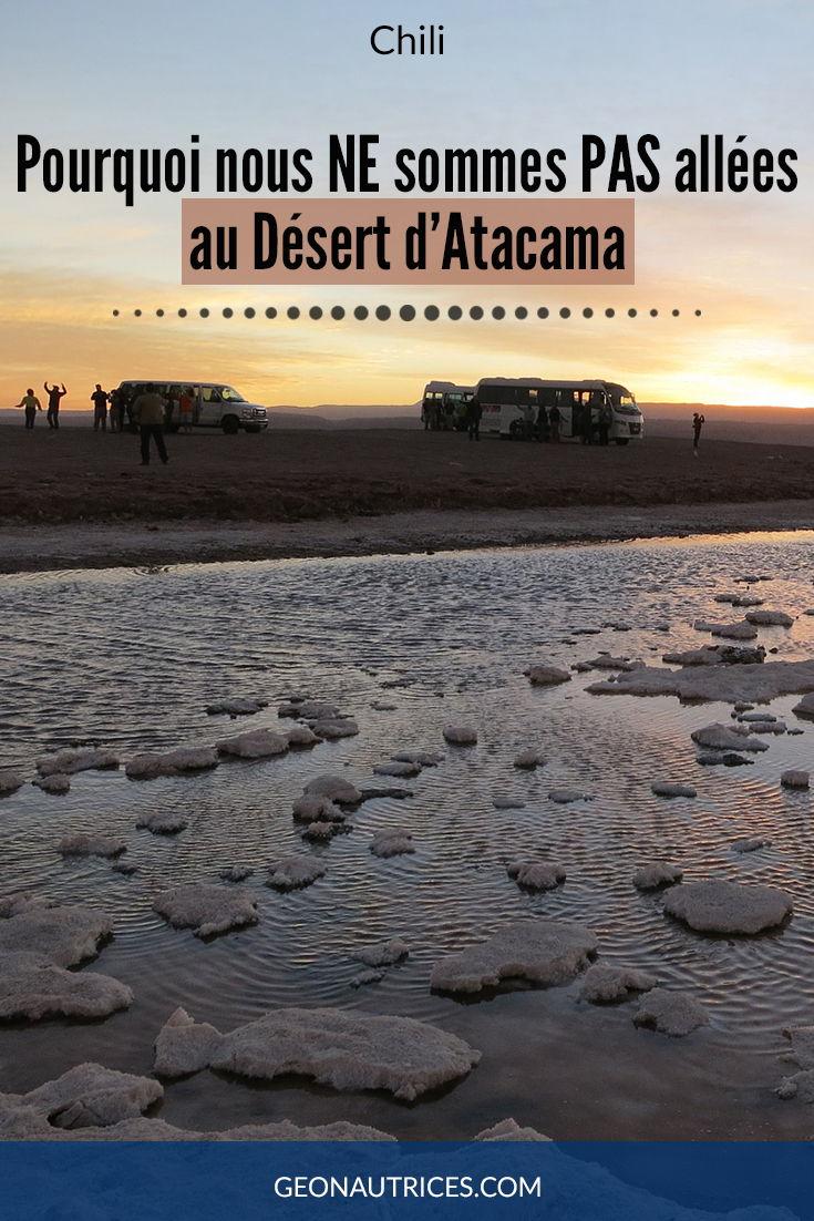 Le désert d'Atacama au Chili est une des attractions touristiques phare du pays. Et pourtant, nous vous expliquons pourquoi nous ne somme pas allées dans ce désert d'Atacama ! #ecologie #tourisme #travel #ecoresponsable #ecotourisme