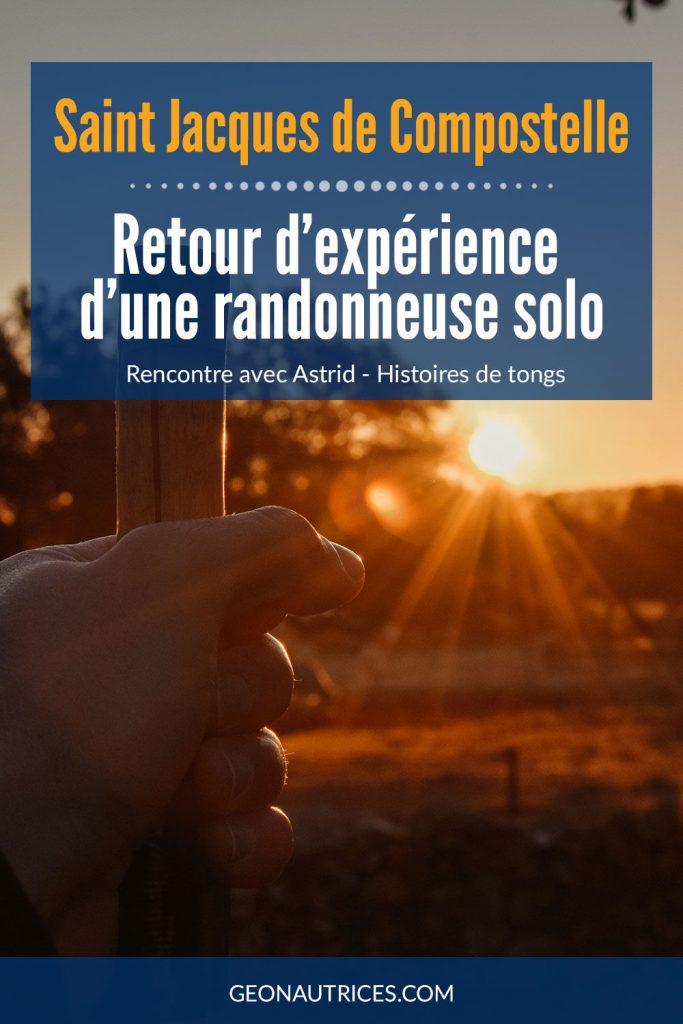 Interview d'Astrid sur sa randonnée sur les sentiers de Saint Jacques de Compostelle en tant que femme solo.  #randonneusesolo #compostelle #randonnée