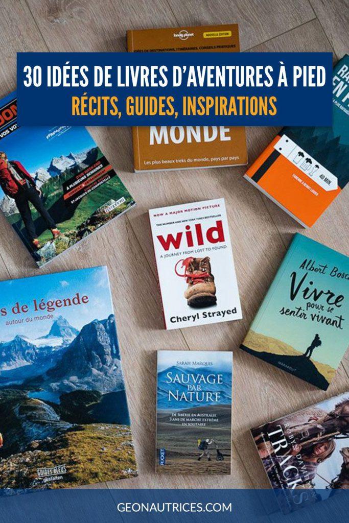 30 idées de livres d'aventures à pied à lire ou à offrir en cadeau : beaux livres récits d'aventure, romans, guides...  #livres #randonnee #aventure