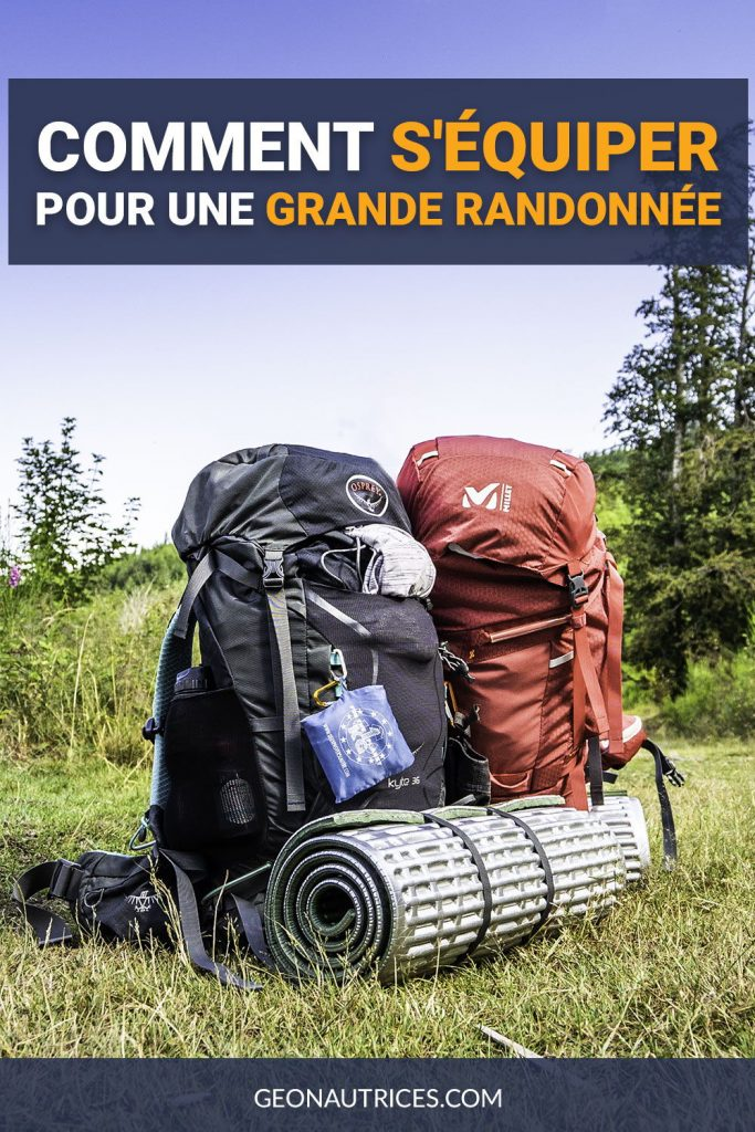 Comment s'équiper pour une grande randonnée ? Voici la liste de notre matériel de rando pour plusieurs jours avec bivouac. #randonnee #bivouac #trek #materiel