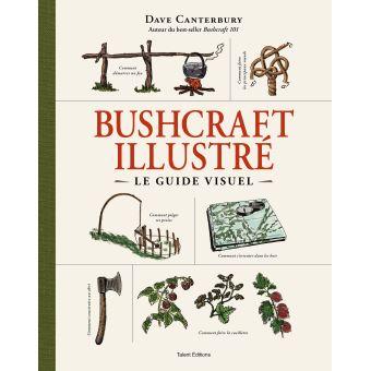 Bushcraft le guide illustré