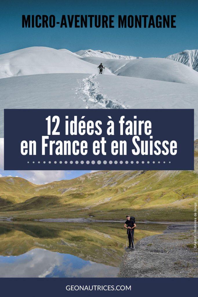 Voici 12 idées de micro-aventures à faire à la montagne en France et en Suisse. #microaventure #france #suisse #montagne