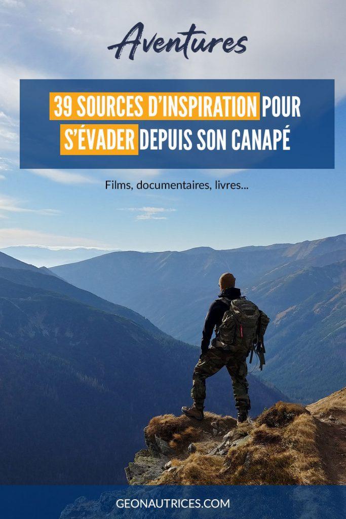 39 sources d'inspiration pour s'évader depuis son canapé ! Films, documentaires, vidéos, livres... De l'aventure à haute dose ! #aventure #microaventure #inspiration #films #livres