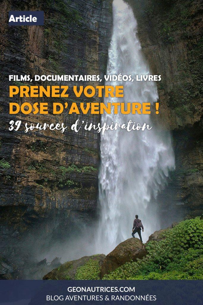 Prenez votre dose d'aventure avec ces 39 sources d'inspiration ! Films, documentaires, vidéos, livres... #aventure #microaventure #inspiration #films #livres