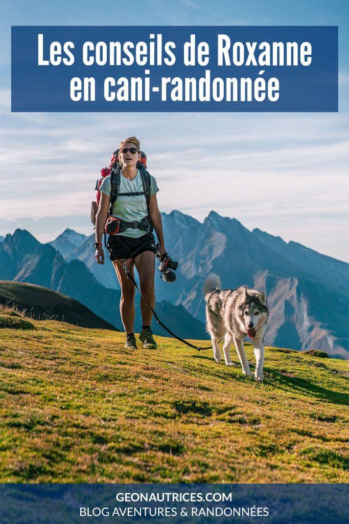 Tous les conseils et retours d'expériences de Roxanne sur la cani-randonnée. Découvrez son super guide pratique de la cani-randonnée aux éditions Chamina. Bien randonner avec son chien.