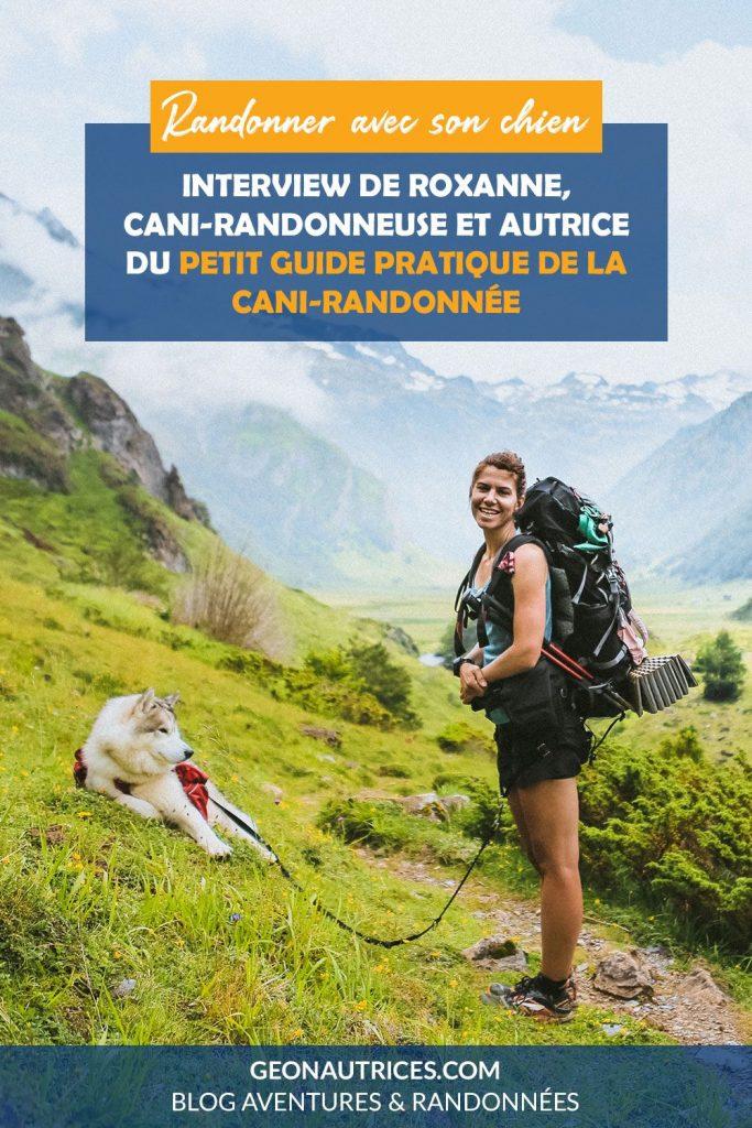 Interview de Roxanne, cani-randonneuse et autrice du petit guide pratique sur la cani-randonnée Chamina Editions. Tous les bons conseils pour savoir randonner avec son chien.