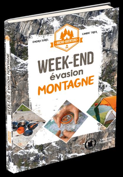 Livre micro-aventure : week-end évasion montagne. Edition Vagnon